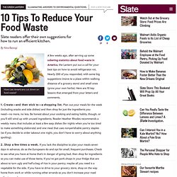readers provide 10 tips on how to reduce your food waste