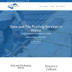 Slate and Tile Roofing Wirral - Roofers Wirral