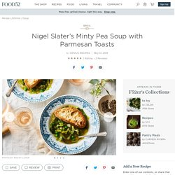 Nigel Slater's Minty Pea Soup with Parmesan Toasts Recipe on Food52