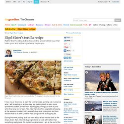 Nigel Slater's tortilla recipe | Life and style | The Observer