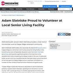 Adam Slatniske Proud to Volunteer at Local Senior Living Facility - EIN Presswire