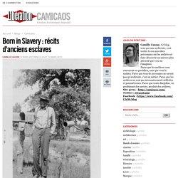 Born in Slavery : récits d'anciens esclaves