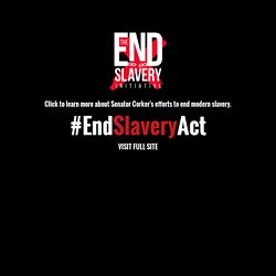 End Modern Slavery Initiative Act - United States Senator Bob Corker