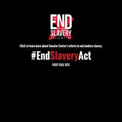 End Modern Slavery Initiative Act - United States Senator Bob Corker