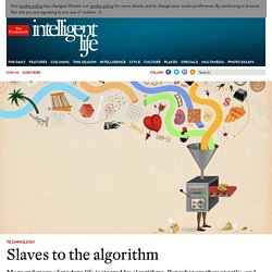 Slaves to the algorithm