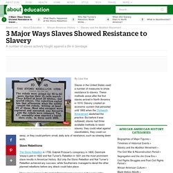 3 Major Ways Slaves Showed Resistance to Slavery