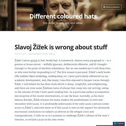 Slavoj Žižek is wrong about stuff – Different coloured hats