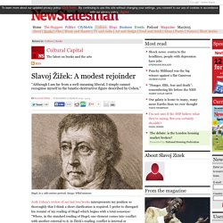 Slavoj Žižek: A modest rejoinder