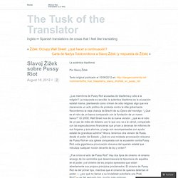 Slavoj Žižek sobre Pussy Riot « The Tusk of the Translator