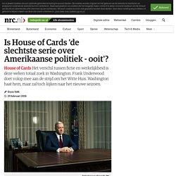 Is House of Cards 'de slechtste serie over Amerikaanse politiek - ooit'?
