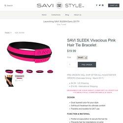 SAVI SLEEK Vivacious Pink Hair Tie Bracelet – SAVI STYLE