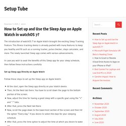 How to Set up and Use the Sleep App on Apple Watch in watchOS 7? - Setup Tube