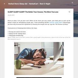 SLEEP! SLEEP! SLEEP! The Better Your Snooze, The More You Lose