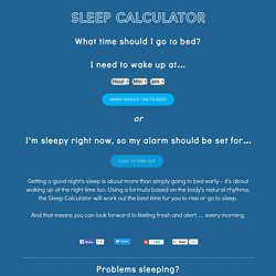 Sleep Calculator - What's The Perfect Time To Go to Bed?