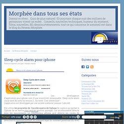 Sleep cycle alarm pour iphone - Morphée dans tous ses états