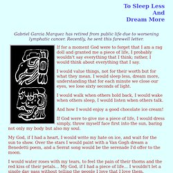 To sleep less and dream more --- Gabriel Garcia Marquez