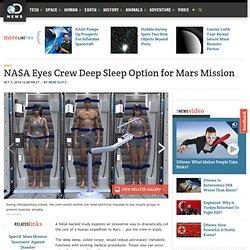 NASA Eyes Crew Deep Sleep Option for Mars Mission