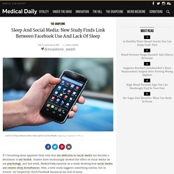 Sleep And Social Media: New Study Finds Link Between Facebook Use And Lack Of Sleep