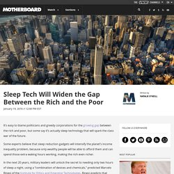 ​Sleep Tech Will Widen the Gap Between the Rich and the Poor