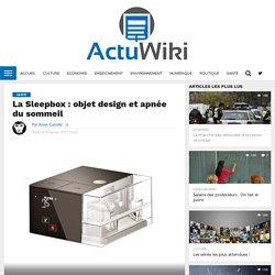 La Sleepbox: objet design et apnée du sommeil - ActuWiki