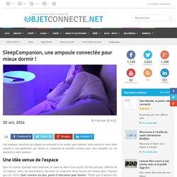 SleepCompanion, une ampoule connectée pour mieux dormir !