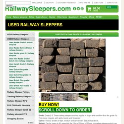 Used Grade 2 Dutch oak railway sleepers- Railwaysleepers.com