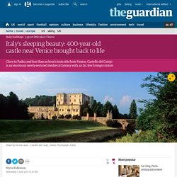 Italy's sleeping beauty: 400-year-old castle near Venice brought back to life