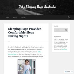 Sleeping Bags Provides Comfortable Sleep During Nights – Baby Sleeping Bags Australia