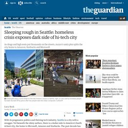 Sleeping rough in Seattle: homeless crisis exposes dark side of hi-tech city