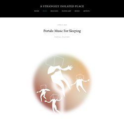 Portals: Music For Sleeping — A STRANGELY ISOLATED PLACE