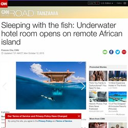 Sleeping with the fish: Underwater hotel room opens off Tanzania coast