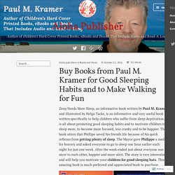 Buy Books from Paul M. Kramer for Good Sleeping Habits and to Make Walking for Fun – Aloha Publisher