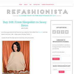 Day 349: From Sleepshirt to Sassy Dress | ReFashionista