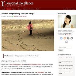 Are You Sleepwalking Your Life Away?