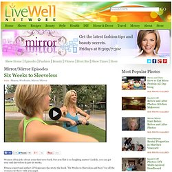 Six Weeks to Sleeveless | The Live Well Network