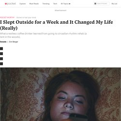 I Slept Outside for a Week and It Changed My Life (Really)