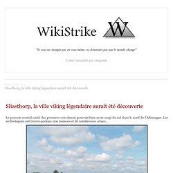 Sliasthorp, la ville viking légendaire aurait été découverte