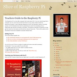 Slice of Raspberry Pi: Teachers Guide to the Raspberry Pi