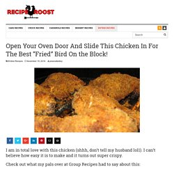 "Open Your Oven Door And Slide This Chicken In For The Best ""Fried"" Bird On the Block! - Page 2 of 2 - Recipe Roost"