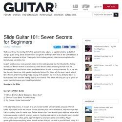 Slide Guitar 101: Seven Secrets for Beginners