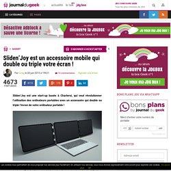 Sliden'Joy est un accessoire mobile qui double ou triple votre écran !