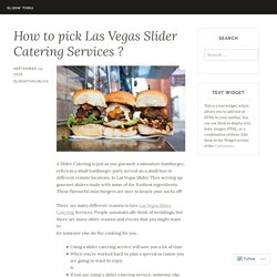 How to pick Las Vegas Slider Catering Services ? – Slidin' Thru