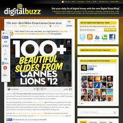 The 100+ Best Slides From Cannes Lions 2012