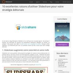 10 raisons d'utiliser Slideshare pour votre stratégie éditoriale