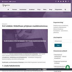 5+2 vinkkiä: SlideShare yrityksen markkinoinnissa - Grapevine