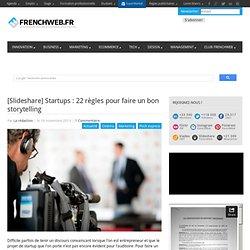 [Slideshare] Startups : 22 règles pour faire un bon storytelling
