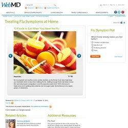 Flu Pictures Slideshow: 10 Foods to Eat When You Have the Flu on MedicineNet