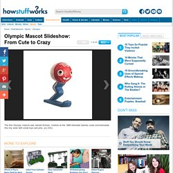 Olympic Mascot Slideshow: From Cute to Crazy - HowStuffWorks