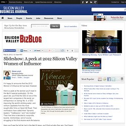 Slideshow: A peek at 2012 Silicon Valley Women of Influence - Silicon Valley / San Jose Business Journal