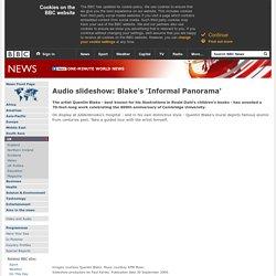 Audio slideshow: Blake's 'Informal Panorama'